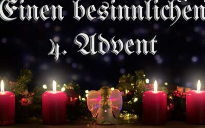 Wir wünschen euch allen einen schönen 4. Advent und einen …